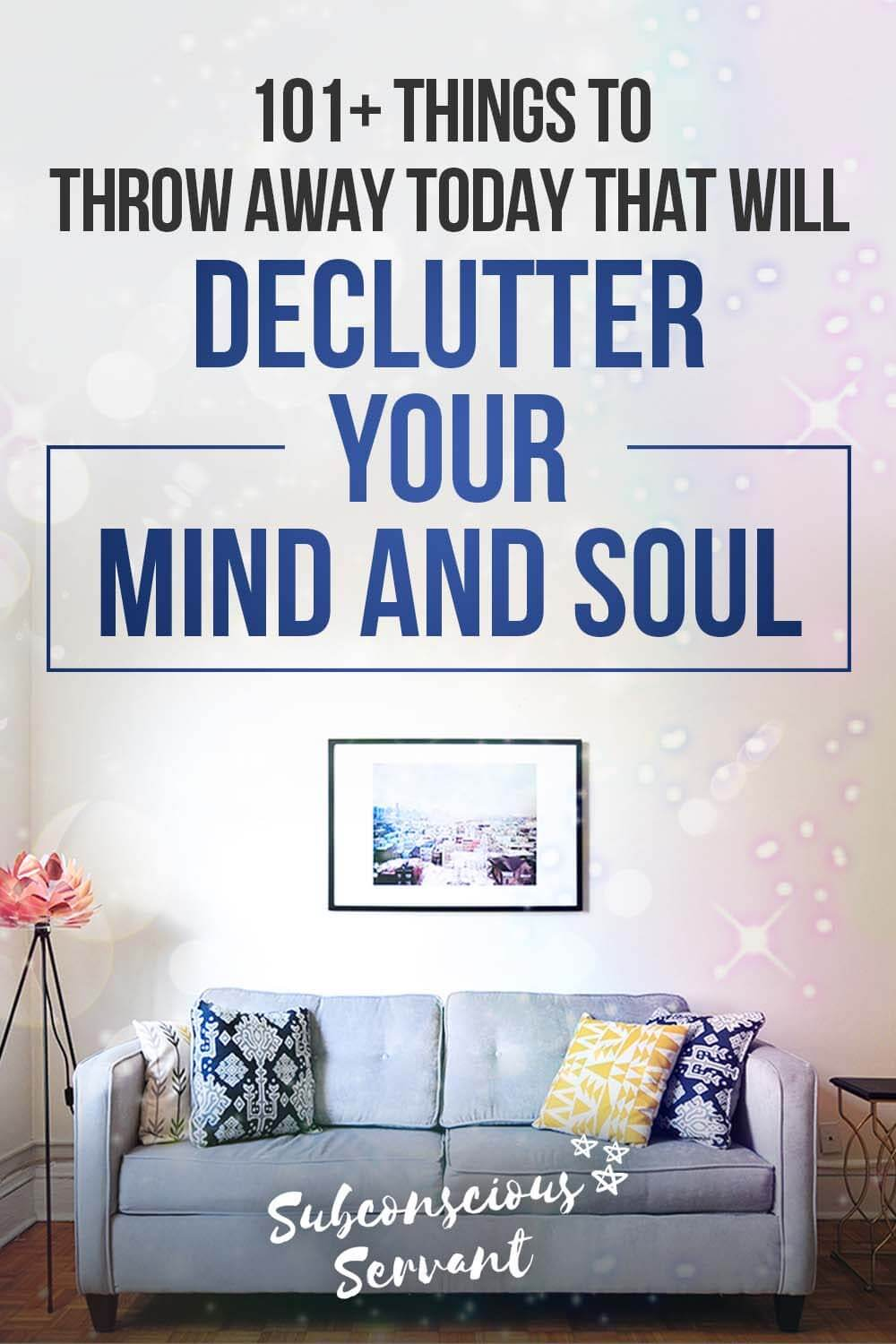 101+ Things To Throw Away Today That Will Declutter Your Mind And Soul