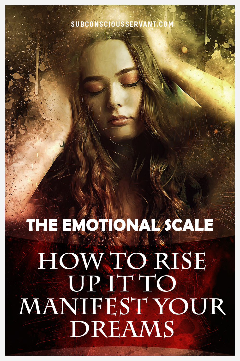 The EMOTIONAL SCALE - What It Is, And How To RISE Up It