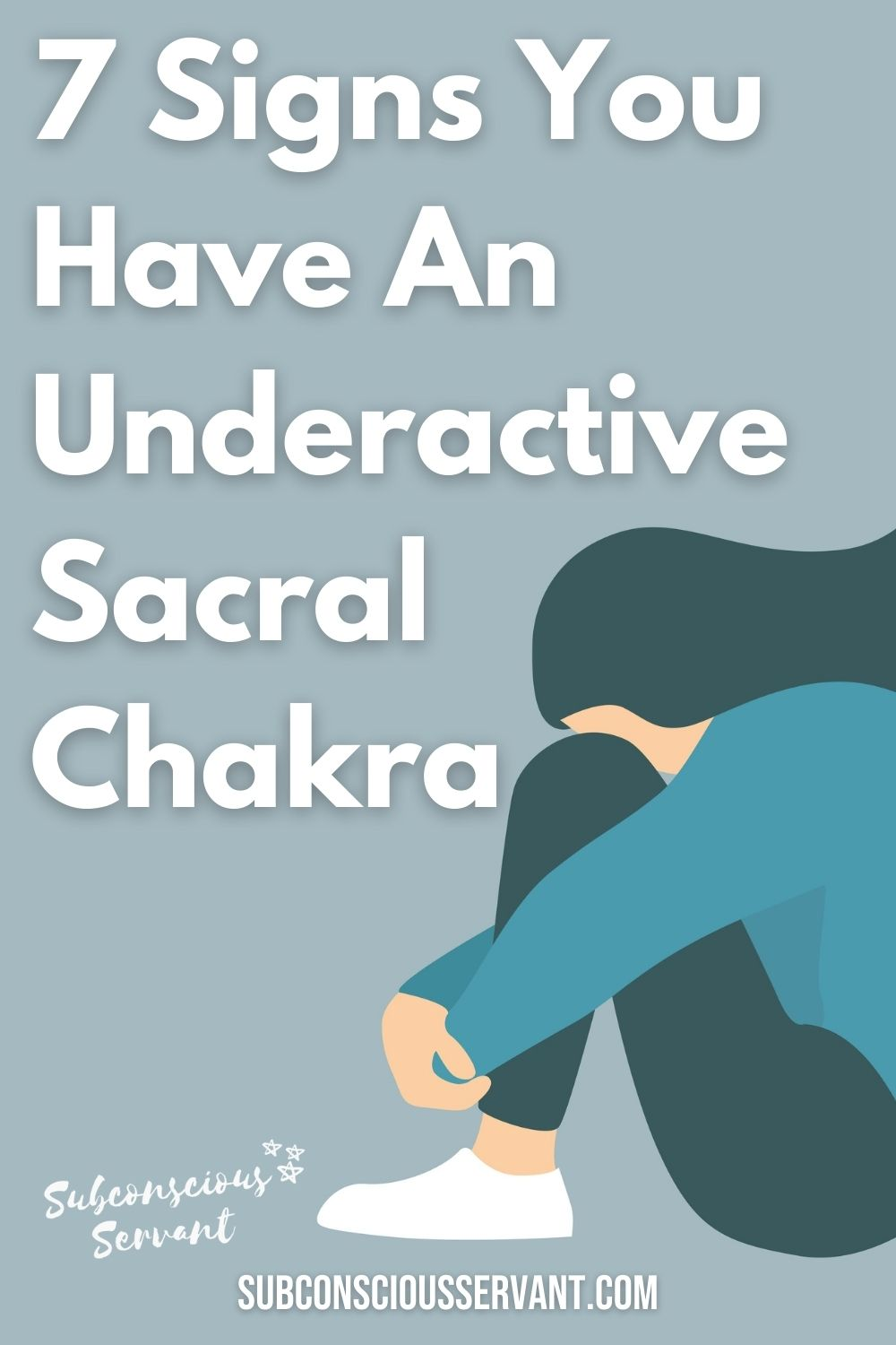 Suffering From An Underactive Sacral Chakra? - 7 Signs To Look Out For