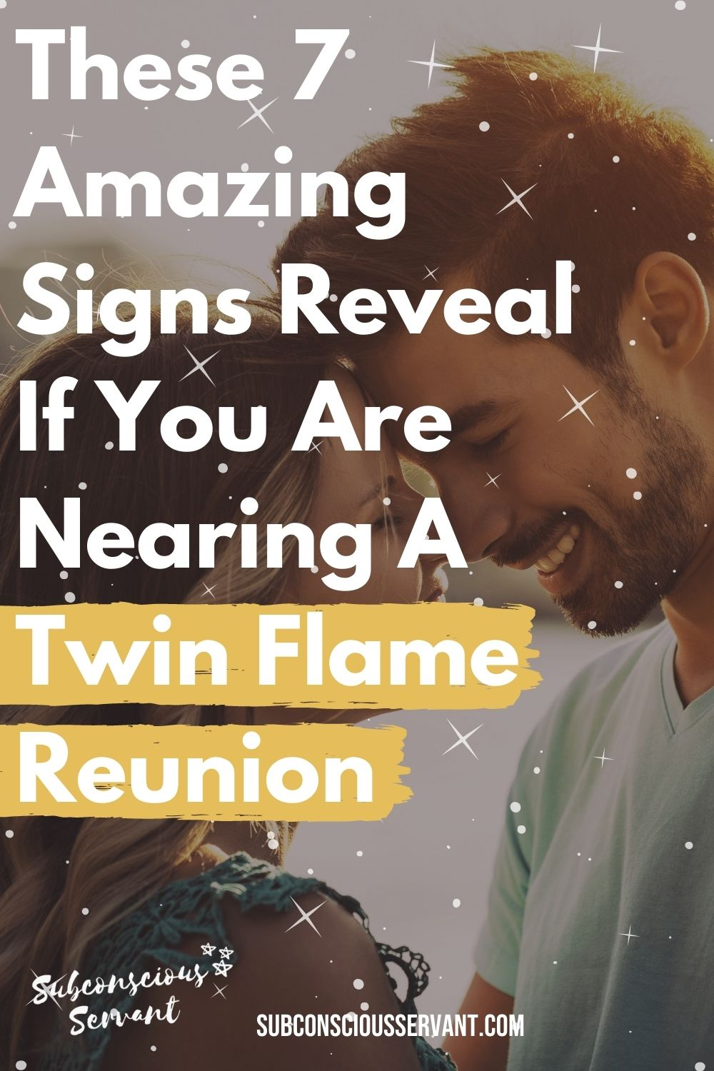 Nearing A Twin Flame Reunion? These 7 Amazing Signs Reveal If You Are