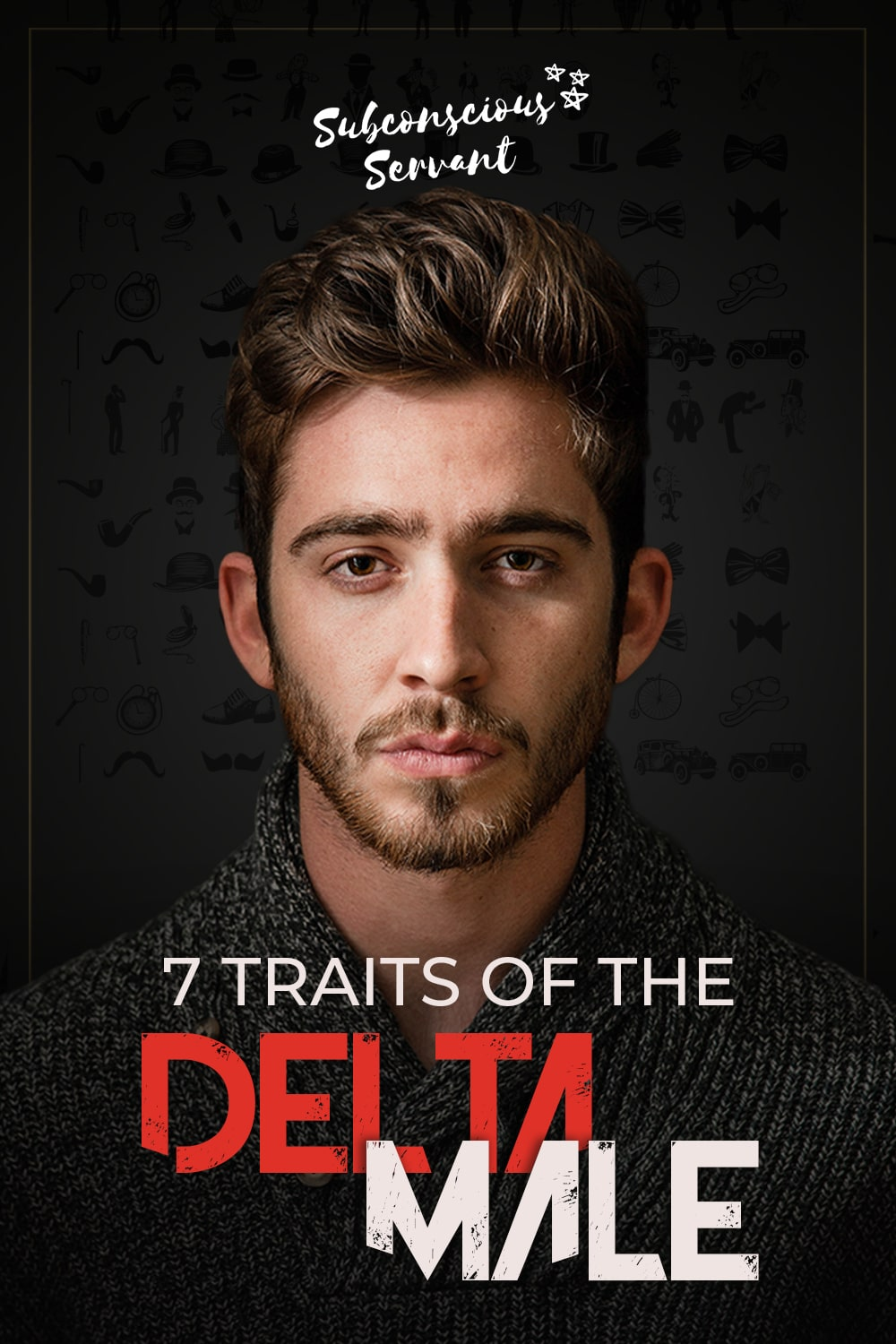 7 Traits Of The Delta Male - The Delta Male Archetype Explained