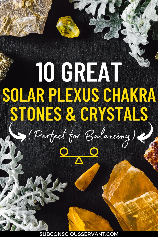 10 Great Solar Plexus Chakra Stones & Crystals (Perfect For Balancing)