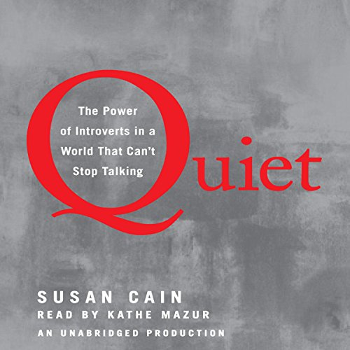 Quiet: The Power of Introverts in a World That Can't Stop Talking (Audible Audio Edition)