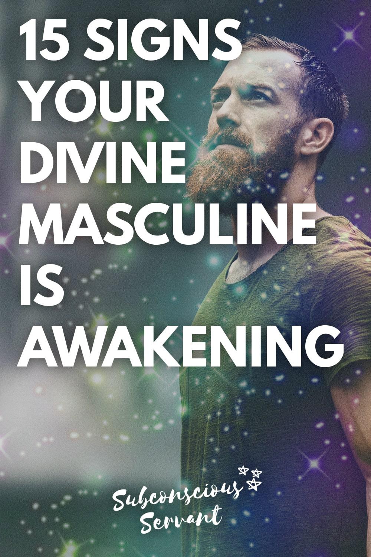 15 Symptoms Of A Divine Masculine Awakening