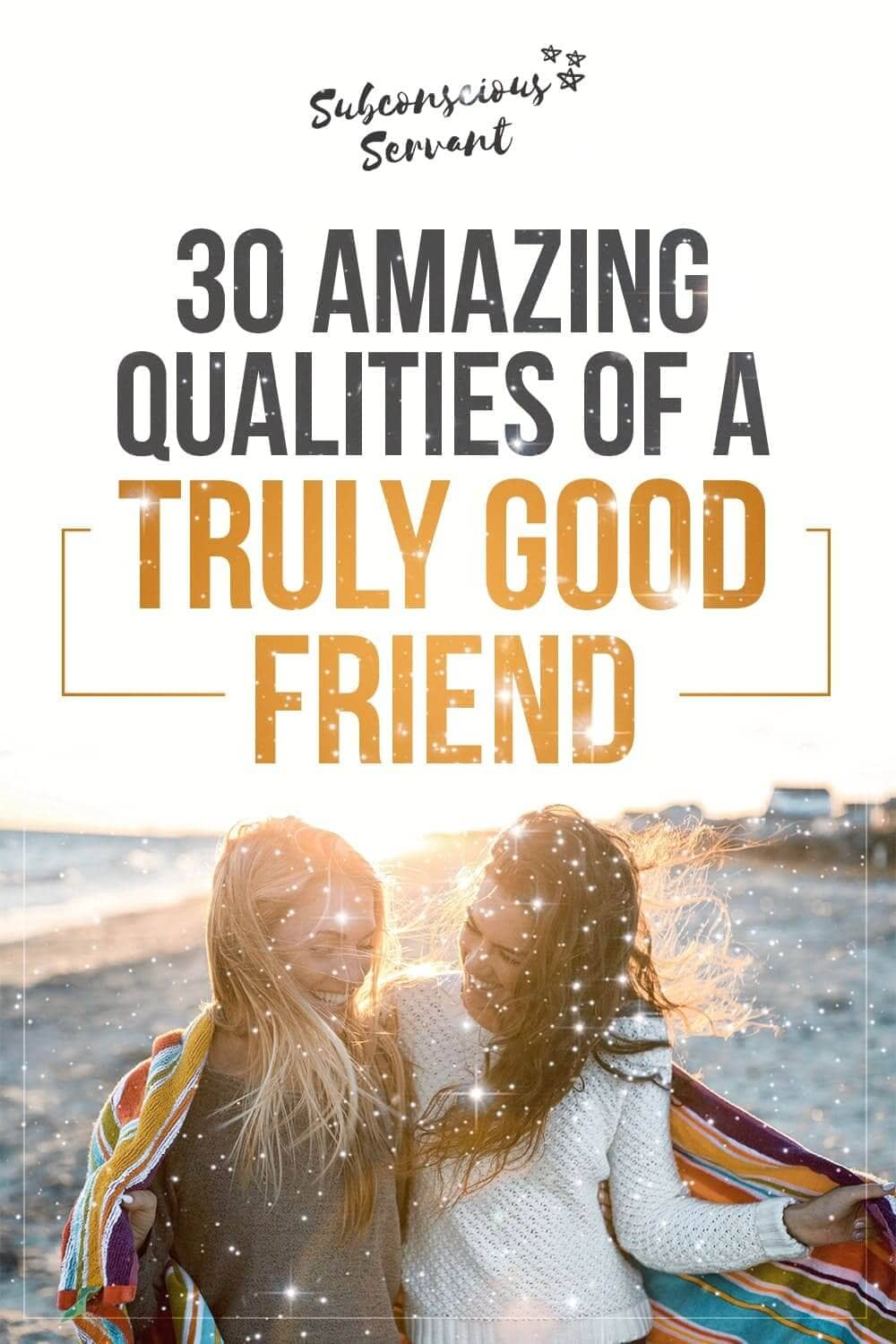 30 Amazing Qualities Of A Truly Good Friend