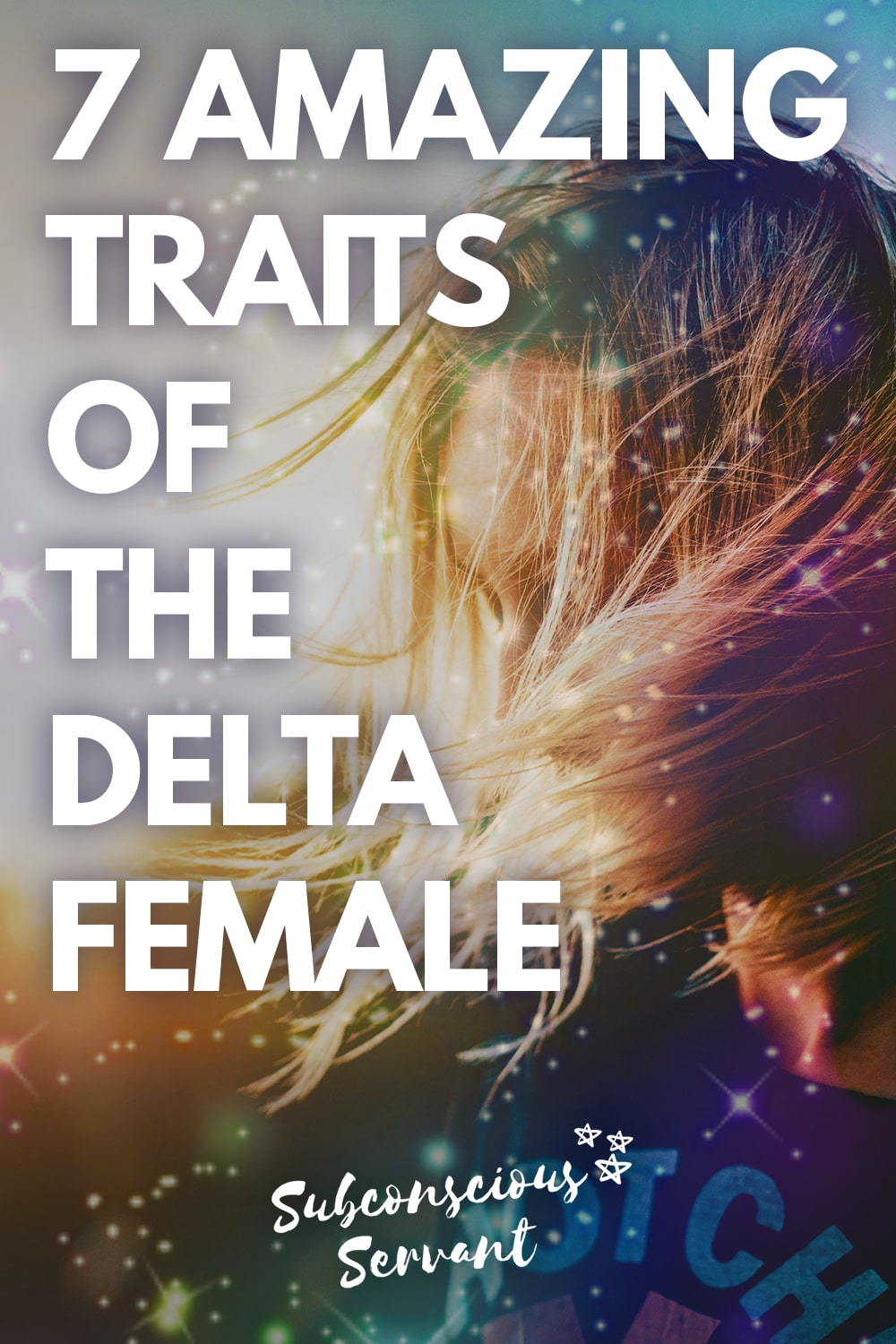 The Delta Female: 7 Traits Of This Amazing Personality Type