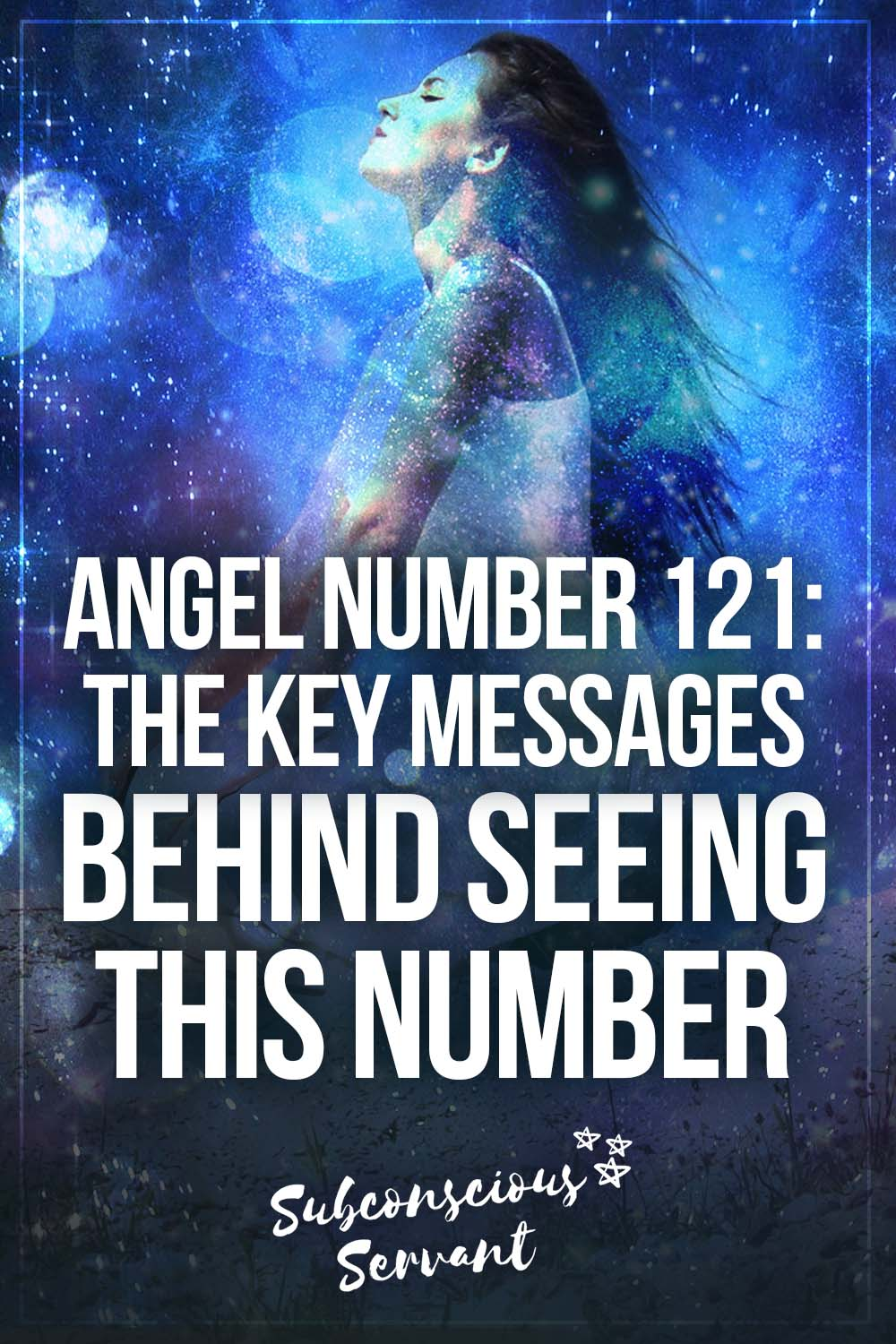Angel Number 121: The Key Messages Behind Seeing This Number