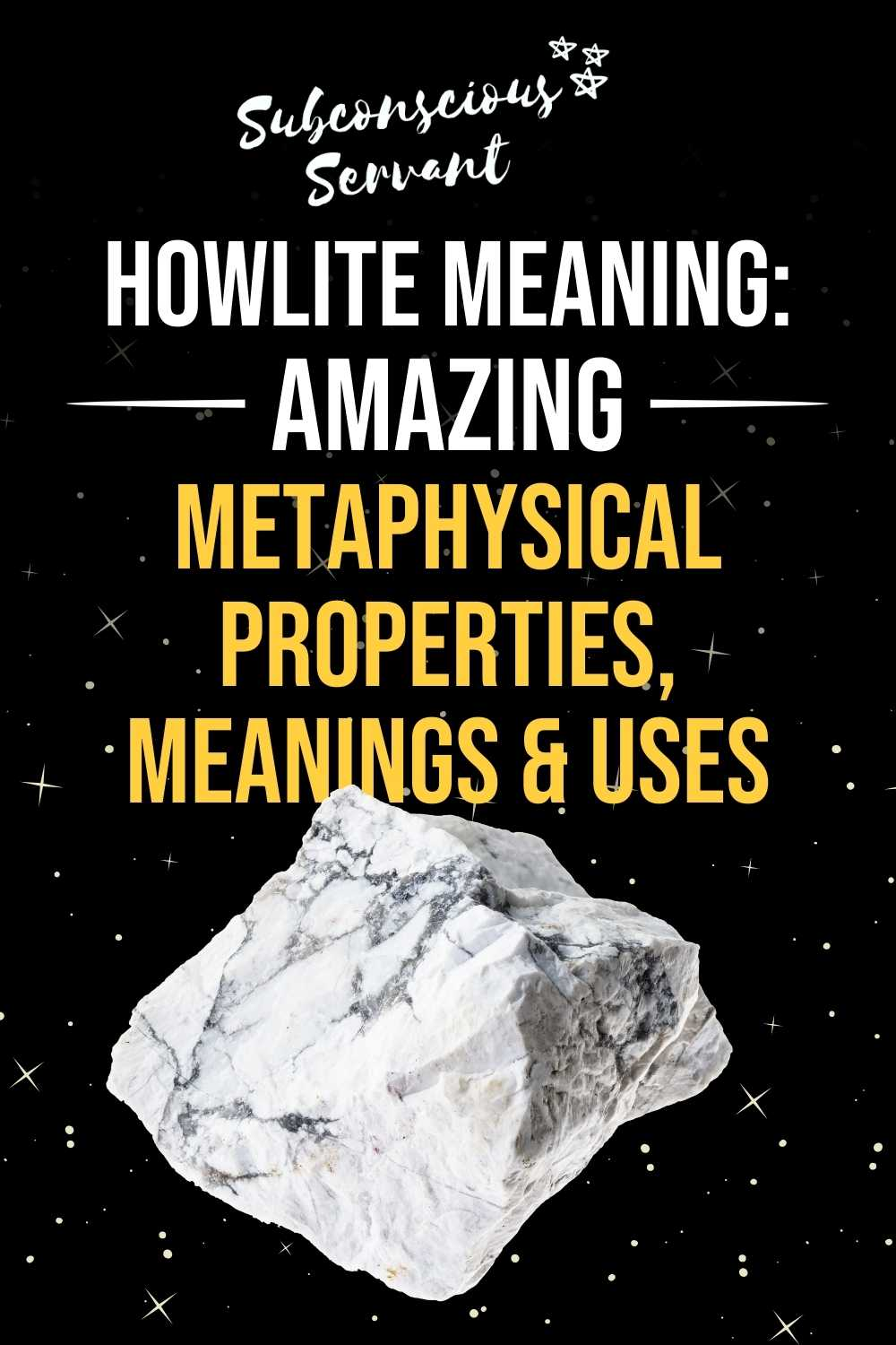 Howlite Meaning: Amazing Metaphysical Properties, Meanings & Uses