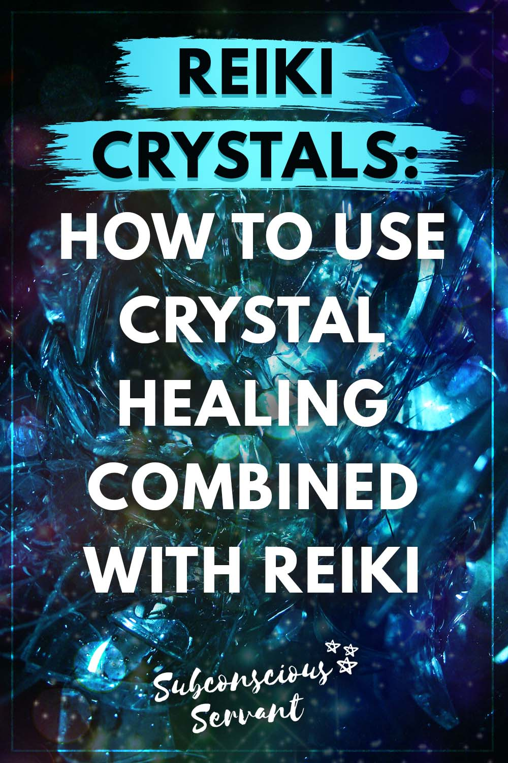 Reiki Crystals: How to use Crystal Healing Combined with Reiki
