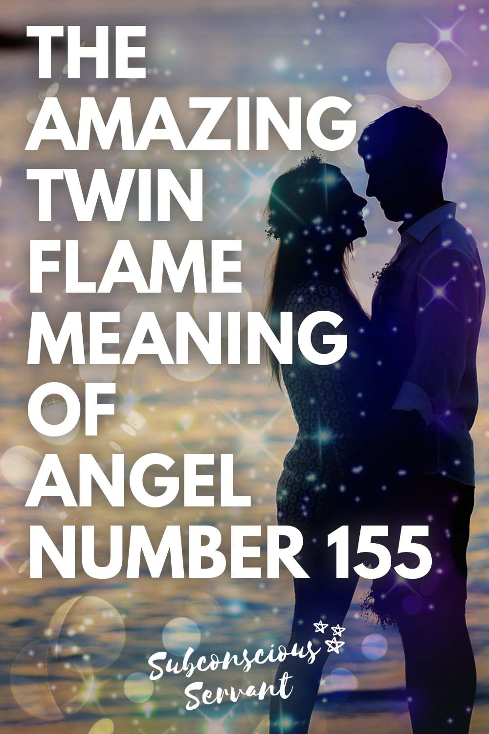 The Amazing Twin Flame Meaning of Angel Number 155