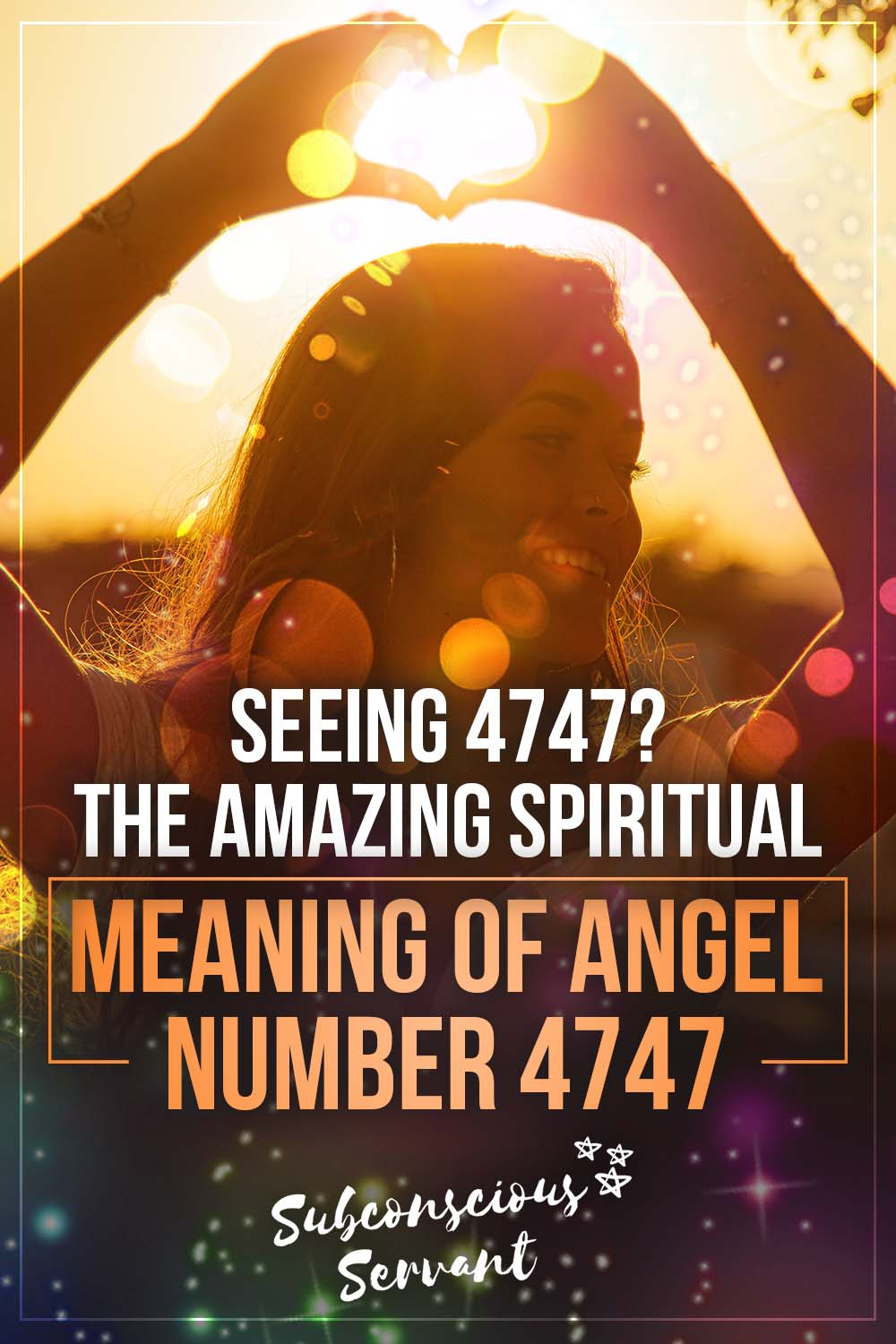 Seeing 4747? The Amazing Spiritual Meaning Of Angel Number 4747