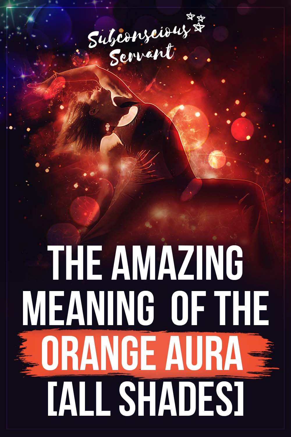 The Amazing Meaning Of The Orange Aura [All Shades]